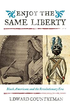 """""""Enjoy the Same Liberty: Black Americans and the Revolutionary Era (The African American Experience Series) (English Edition)"""",作者:[Countryman, Edward]"""