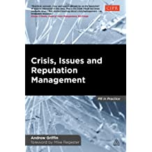 Crisis, Issues and Reputation Management: A Handbook for PR and Communications Professionals (PR In Practice) (English Edition)