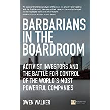 Barbarians in the Boardroom: Activist Investors and the battle for control of the world's most powerful companies (Financial Times Series) (English Edition)