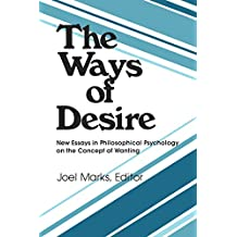 The Ways of Desire (Precedent Studies in Ethics and the Moral Sciences) (English Edition)