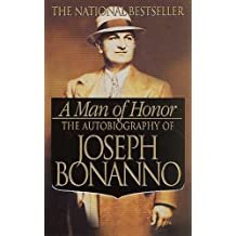 A Man of Honor: The Autobiography of Joseph Bonanno (English Edition)