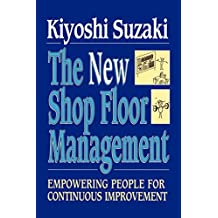 New Shop Floor Management: Empowering People for Continuous Improvement (English Edition)