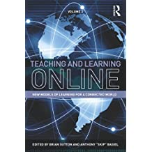 Teaching and Learning Online: New Models of Learning for a Connected World, Volume 2 (English Edition)