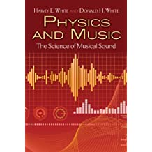 Physics and Music: The Science of Musical Sound (Dover Books on Physics) (English Edition)