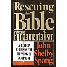 Rescuing the Bible from Fundamentalism: A Bishop Rethinks this Meaning of Script (English Edition)