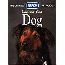 Care for your Dog (The Official RSPCA Pet Guide) (English Edition)
