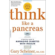Think Like a Pancreas: A Practical Guide to Managing Diabetes with Insulin--Completely Revised and Updated (Marlowe Diabetes Library) (English Edition)