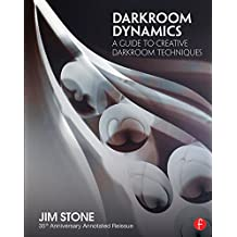 Darkroom Dynamics: A Guide to Creative Darkroom Techniques - 35th Anniversary Annotated Reissue (Alternative Process Photography) (English Edition)