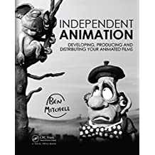 Independent Animation: Developing, Producing and Distributing Your Animated Films (English Edition)