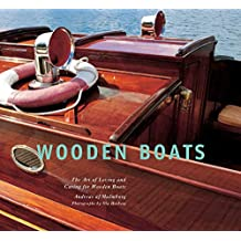Wooden Boats: The Art of Loving and Caring for Wooden Boats (English Edition)
