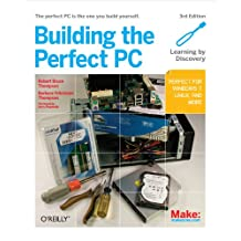 Building the Perfect PC (English Edition)