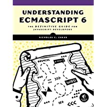 Understanding ECMAScript 6: The Definitive Guide for JavaScript Developers (English Edition)