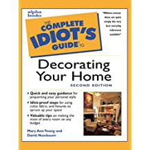 The Complete Idiot's Guide to Decorating Your Home, 2E (English Edition)