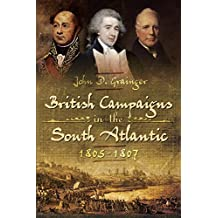 British Campaigns in the South Atlantic 1805-1807 (English Edition)