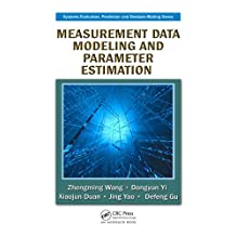 Measurement Data Modeling and Parameter Estimation (Systems Evaluation, Prediction, and Decision-Making) (English Edition)