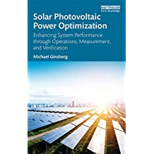 Solar Photovoltaic Power Optimization: Enhancing System Performance through Operations, Measurement, and Verification (English Edition)
