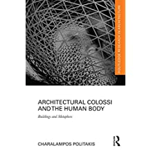 Architectural Colossi and the Human Body: Buildings and Metaphors (Routledge Research in Architecture) (English Edition)