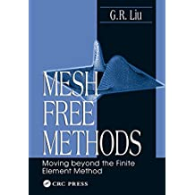 Mesh Free Methods: Moving Beyond the Finite Element Method (English Edition)