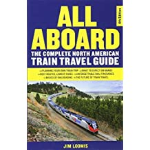 All Aboard: The Complete North American Train Travel Guide (English Edition)