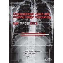 Computational Vision and Medical Image Processing IV: VIPIMAGE 2013 (English Edition)