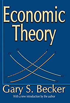 """Economic Theory (English Edition)"",作者:[Gary S Becker]"