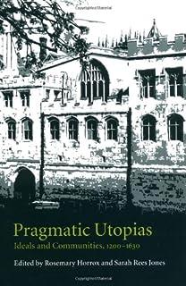 Pragmatic Utopias: Ideals and Communities, 1200–1630 (English Edition)