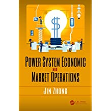 Power System Economic and Market Operations (English Edition)
