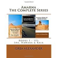 Amarna: The Complete Series: Books I - III: Ida, Hawara & Raia