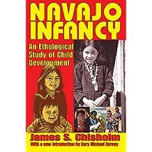 Navajo Infancy: An Ethological Study of Child Development (Biological Foundations of Human Behavior) (English Edition)