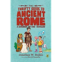 The Thrifty Guide to Ancient Rome: A Handbook for Time Travelers (The Thrifty Guides 1) (English Edition)