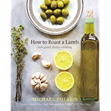How to Roast a Lamb: New Greek Classic Cooking (English Edition)