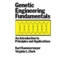 Genetic Engineering Fundamentals: An Introduction to Principles and Applications (English Edition)