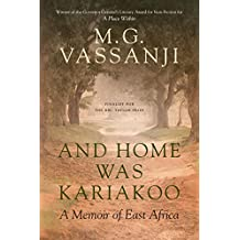 And Home Was Kariakoo: A Memoir of East Africa (English Edition)