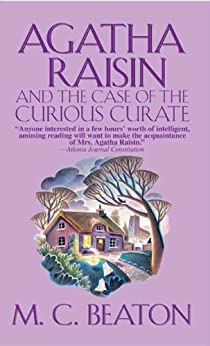 """Agatha Raisin and the Case of the Curious Curate: An Agatha Raisin Mystery (Agatha Raisin Mysteries Book 13) (English Edition)"",作者:[M. C. Beaton]"
