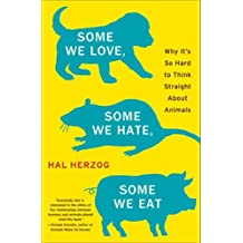 Some We Love, Some We Hate, Some We Eat: Why It's So Hard to Think Straight About Animals (P.S.) (English Edition)