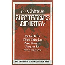 The Chinese Electronics Industry (Electronics Industry Research Series) (English Edition)