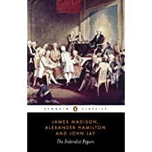 The Federalist Papers (Classics) (English Edition)