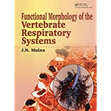 Biological Systems in Vertebrates, Vol. 1: Functional Morphology of the Vertebrate Respiratory Systems (English Edition)