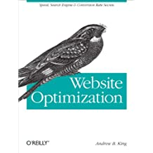 Website Optimization: Speed, Search Engine & Conversion Rate Secrets (English Edition)