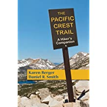 The Pacific Crest Trail: A Hiker's Companion (Second Edition) (English Edition)