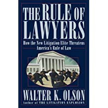 The Rule of Lawyers: How the New Litigation Elite Threatens America's Rule of Law (English Edition)
