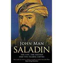 Saladin: The Life, the Legend and the Islamic Empire (English Edition)