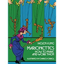 Marionettes: How to Make and Work Them (English Edition)