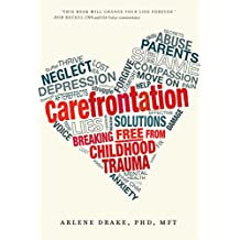 Carefrontation: Breaking Free From Childhood Trauma (English Edition)