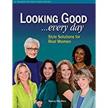 Looking Good . . . Every Day: Style Solutions for Real Women (English Edition)