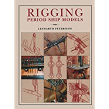 Rigging Period Ships Models: A Step-by-Step Guide to the Intricacies of Square-Rig (English Edition)
