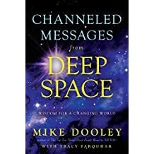 Channeled Messages from Deep Space: Wisdom for a Changing World (English Edition)
