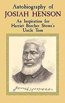 """Autobiography of Josiah Henson: An Inspiration for Harriet Beecher Stowe's Uncle Tom (African American) (English Edition)"",作者:[Henson, Josiah]"