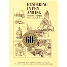 Rendering in Pen and Ink: The Classic Book On Pen and Ink Techniques for Artists, Illustrators, Architects , and Designers (English Edition)