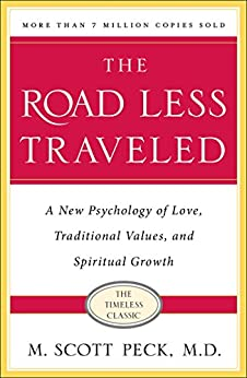 """""""The Road Less Traveled: A New Psychology of Love, Traditional Values and Spiritual Growth (English Edition)"""",作者:[Peck, M. Scott]"""